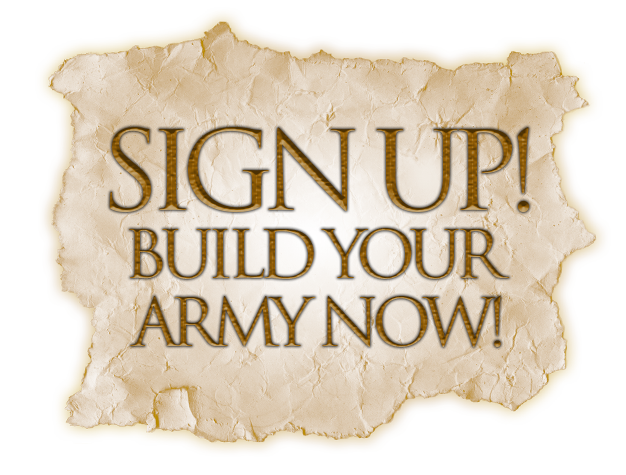 Sign up! Build your army now